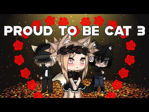 Proud to be Cat 3    Gacha Life Mini Movie    GLMM