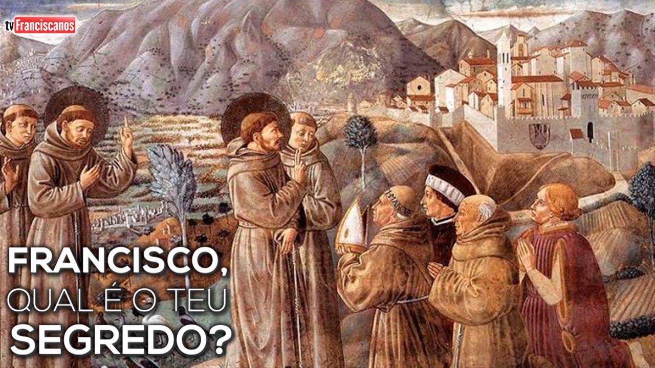 Francisco, qual é o teu segredo? | Palavras de São Francisco