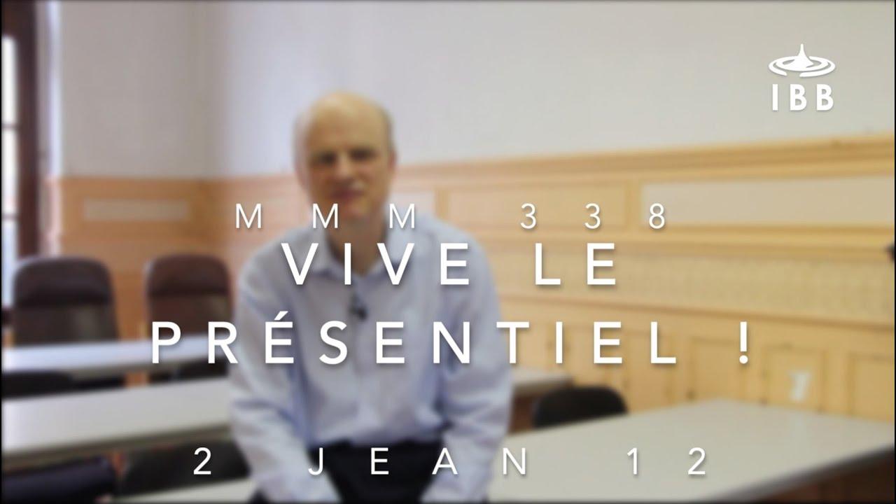 Vive le présentiel ! (2 Jn 12)