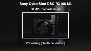 Sony CyberShot DSC-RX100 M3 - Vorstellung (Deutsche Version)