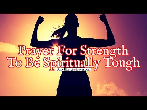 Prayer For Strength To Be Spiritually Tough | Spiritual Strength Prayers