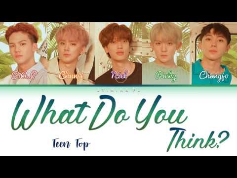 Teen Top (틴탑) - 'What Do You Think' Lyrics (Color Coded_Han_Rom_Eng)