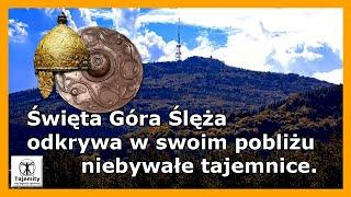 Święta Góra Ślęża na Dolnym Śląsku odkrywa w swoim pobliżu niebywałe tajemnice.