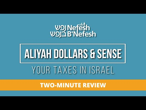 TWO-MINUTE REVIEW: Your Taxes in Israel | Nefesh B'Nefesh: