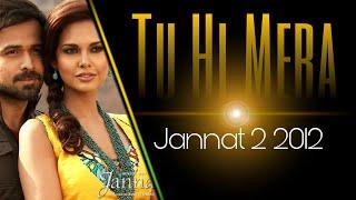 Tu Hi Mera (Jannat 2 2012) with Lyrics - YouTube