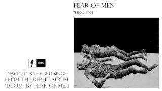 "Fear of Men ""Descent"""