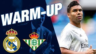 WARM-UP | Real Madrid 0-0 Real Betis