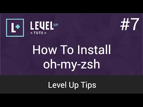 Level Up Tips #7 - How To Install oh-my-zsh