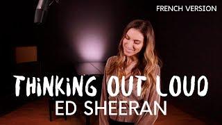THINKING OUT LOUD ( FRENCH VERSION ) ED SHEERAN ( SARA'H COVER )