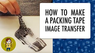 HOW TO MAKE A PACKING TAPE IMAGE TRANSFER