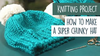 How to KNIT a HAT - Super Chunky Bobble Hat