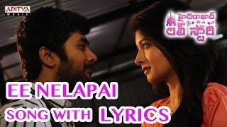 Ee Nelapai Full Song With Lyrics - Hyderabad Love Story