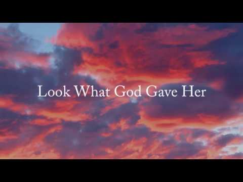 *Ad Free* Look What God Gave Her Lyrics (Thomas Rhett)