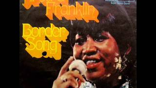 "Aretha Franklin - Border Song (Holy Moses) / You And Me - 7"" Germany - 1971"