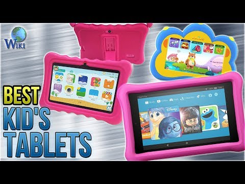7 Best Kid's Tablets 2018