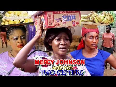 Mercy Johnson & Her Two Sisters Season 3&4 -  2019 Latest Nigerian Nollywood Movie Full HD