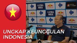 Pelatih Vietnam Park Hang-seo Mengakui Satu Keunggulan yang Dimiliki Timnas Indonesia