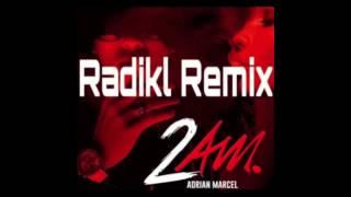 2AM (Remix) - Adrian Marcel
