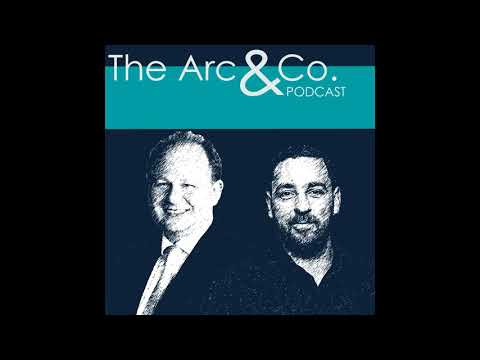 The Arc & Co Podcast: 'If you're going to take risk at any point in life, do it while you're young'
