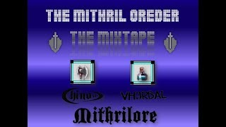"""Mithril OReDER - The Mixtape - Chino XL with Vherbal - """"Mithrilore"""""""