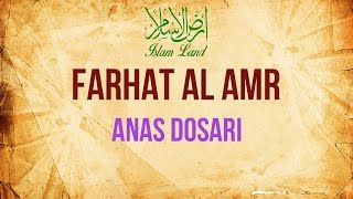 Farhat Al Amr | English Subs | Anas Dosari