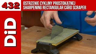 432. Ostrzenie cykliny prostokątnej / Sharpening rectangular card scraper