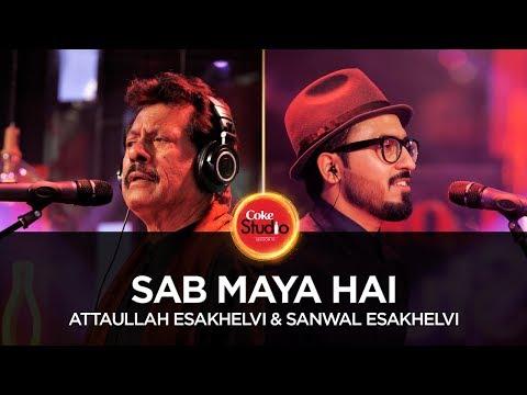 Attaullah Esakhelvi & Sanwal Esakhelvi, Sab Maya Hai, Coke Studio Season 10, Episode 5.