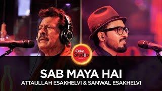 Coke Studio Season 10| Sab Maya Hai| Attaullah Esakhelvi & Sanwal Esakhelvi