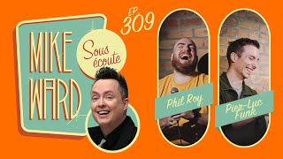 #309 - Pier-Luc Funk et Phil Roy