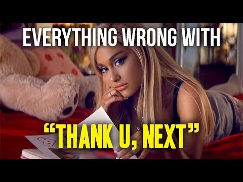 "Everything Wrong With Ariana Grande - ""thank u, next"""