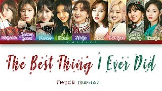 TWICE (트와이스) - The Best Thing I Ever Did (올해 제일 잘한 일) [Color Coded Lyrics/Han/Rom/Eng/가사]