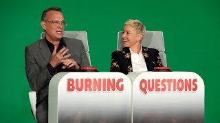 Tom Hanks Answers Ellen's 'Burning Questions'