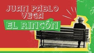 Juan Pablo Vega   El Rincón (Audio Oficial)
