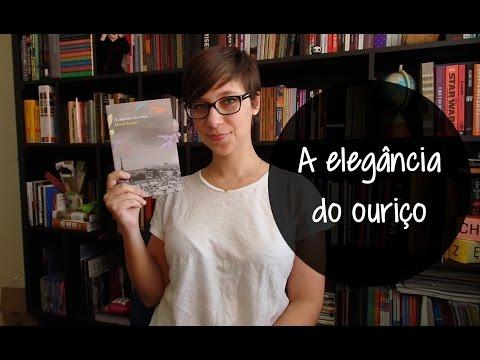 A Elegância do Ouriço - Vamos falar sobre livros? #236