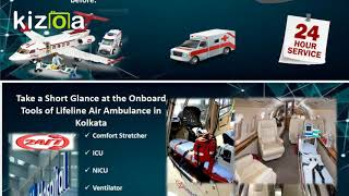 Lifeline Air Ambulance in Kolkata Reassure the Patient Comfort Onboard
