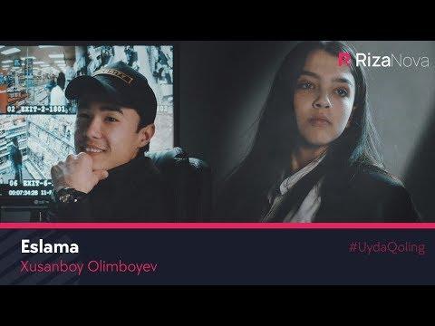 Xusanboy Olimboyev - Eslama | Хусанбой Олимбоев - Эслама #UydaQoling