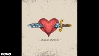 Bro   Hvor Er Du Bro? (Official Audio)