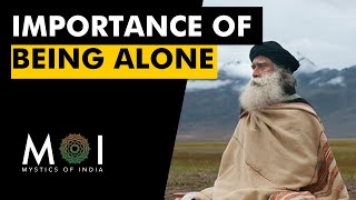 Sadhguru Talks About Importance of Being Alone and Being Silent | Mystics Of India