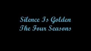 Silence Is Golden (El Silencio Es Dorado) - The Four Seasons (Lyrics - Letra)