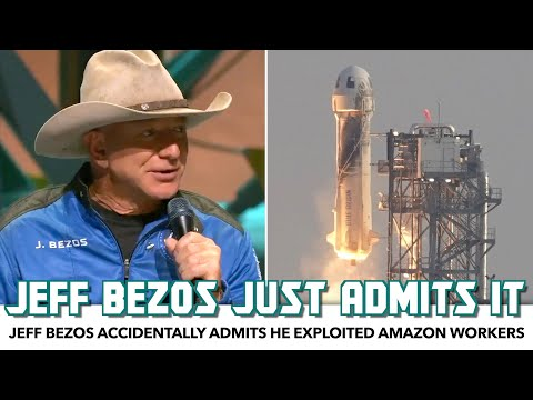 Jeff Bezos Accidentally Admits He Exploited Amazon Workers To Visit Space