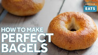 How To Make Perfect Bagels At Home | Serious Eats