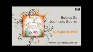 Babies Go Juan Luis Guerra – Burbujas de amor