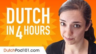 Learn Dutch In 4 Hours - ALL The Dutch Basics You Need