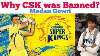 Why CSK was banned | Tamil | Chennai Super Kings | Madan Gowri | MG