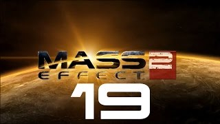 Let's Play Mass Effect 2 - Part 19
