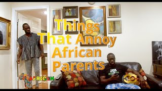 In An African Home: Things That Annoy African Parents
