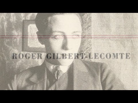 Vidéo de Roger Gilbert-Lecomte