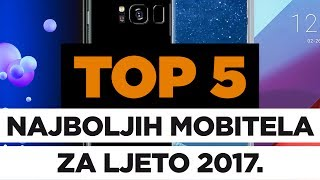 TOP 5 najboljih mobitela za ljeto 2017.
