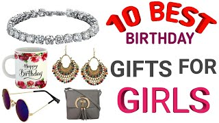 10 Best Birthday Gifts For Girls 2020 , Best Birthday Gift For Beautiful Girls 2020 .