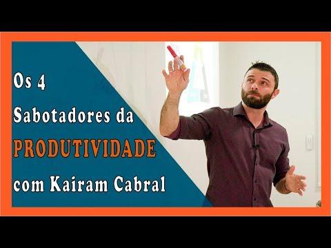 Os 4 Sabotadores da PRODUTIVIDADE ➜ Kairam Cabral
